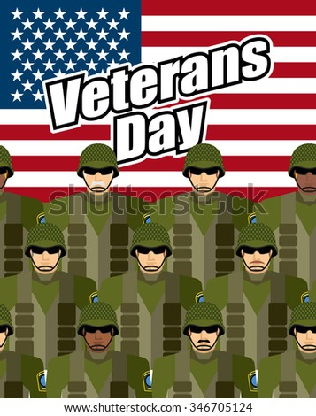 Veterans Day. United States military against backdrop of American flag. Patriotic illustration for  heroes of countrys national holiday. Soldiers in military gear - stock photo
