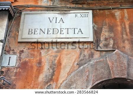 Via Benedetta - old street sign in Trastevere district, Rome, Italy. - stock photo