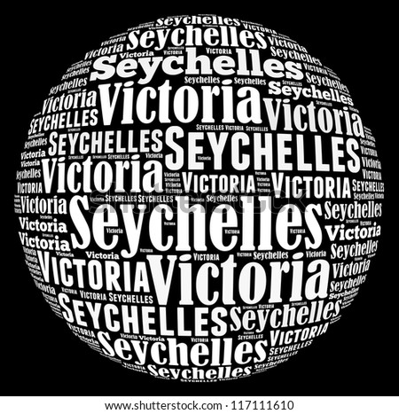 Victoria capital city of Seychelles info-text graphics and arrangement concept on black background (word cloud)