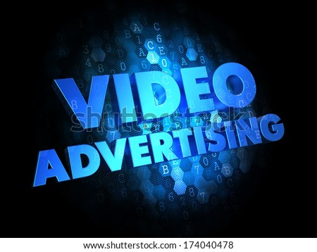 Video Advertising - Blue Color Text on Digital Background.