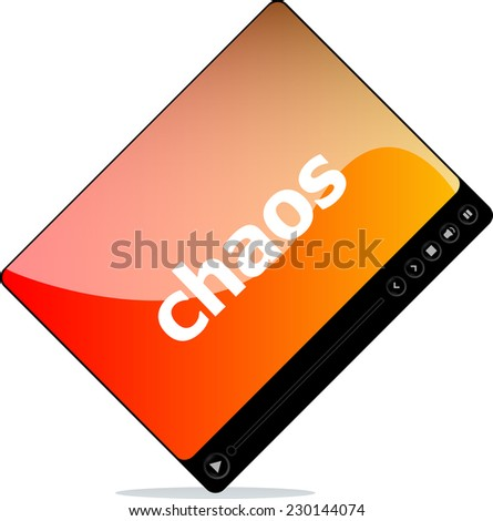 Video player for web, chaos word on it - stock photo
