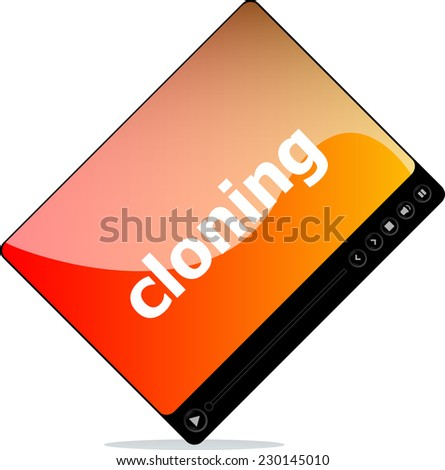Video player for web, cloning word on it - stock photo