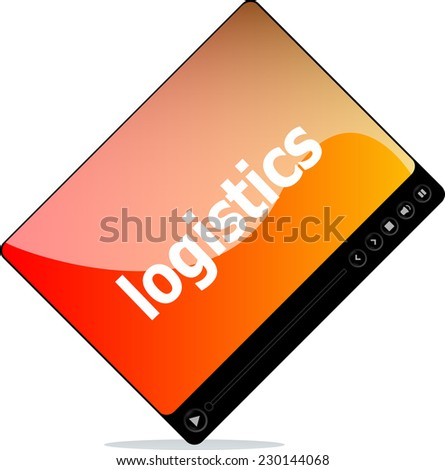 Video player for web, logistics word on it - stock photo