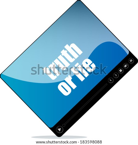 Video player for web with truth or lie words - stock photo