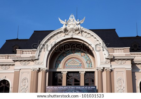 VIETNAM - DEC 12: The Arch of the Saigon Opera House, a French Colonial architecture in Ho Chi Minh City, Vietnam on Dec 12, 2010. Built in 1897 by French architect Ferret Eugene.