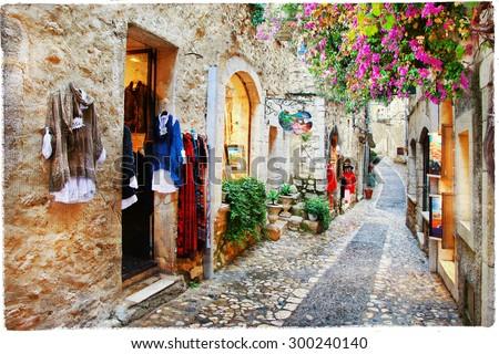 Villages of Provence- Saint-Paul de Vence, artistic picture - stock photo