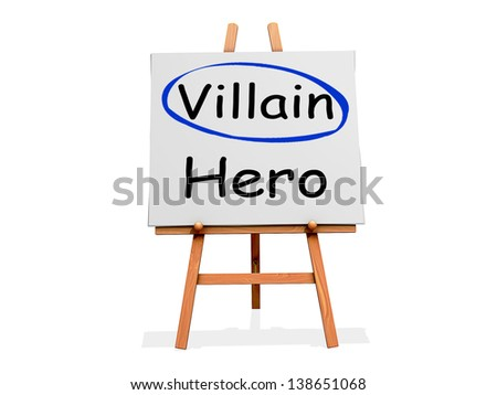 Villain Not Hero on a sign.