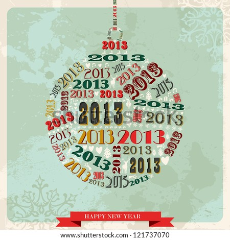 Vintage Happy New year 2013 concept numbers in bauble shape. - stock photo