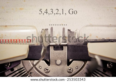 Vintage inscription made by old typewriter, 5,4,3,2,1, go