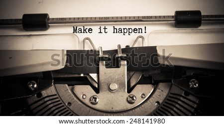 Vintage inscription made by old typewriter,Make it happen!  - stock photo