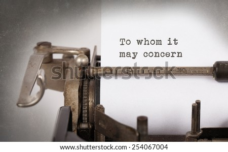Vintage inscription made by old typewriter, To whom it may concern - stock photo