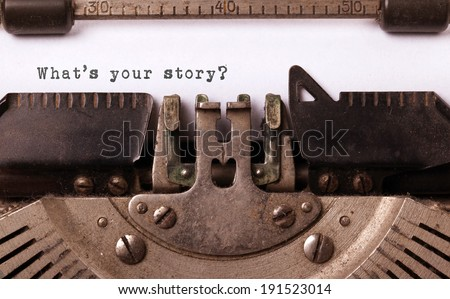 Vintage inscription made by old typewriter, what's your story? - stock photo