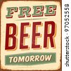 Vintage metal sign - Free Beer Tomorrow - Raster Version - stock photo