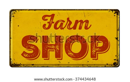 Vintage rusty metal sign on a white background - Farm Shop - stock photo