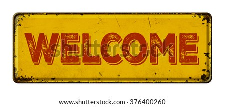 Vintage rusty metal sign on a white background - Welcome - stock photo
