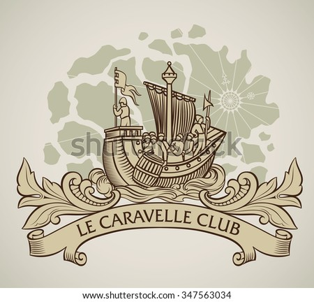 Vintage style design of a caravel on the background of old map and the curled banner on the front. Raster image.