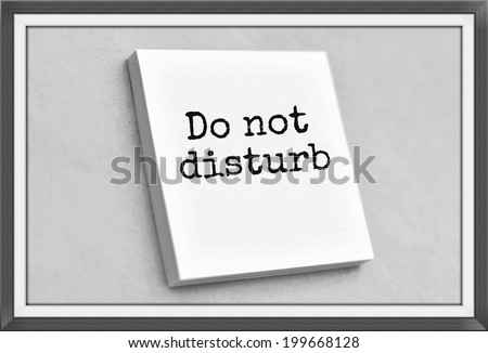 Vintage style text do not disturb on the short note texture background - stock photo