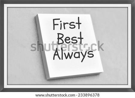 Vintage style text first best always on the short note texture background - stock photo