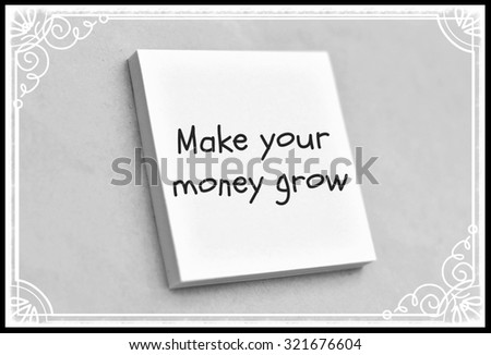 Vintage style text make your money grow on the short note texture background - stock photo