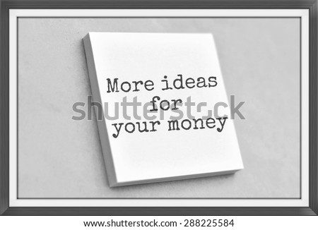 Vintage style text more ideas for your money on the short note texture background - stock photo