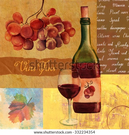 Vintage style wine collage with a watercolour drawing of a bottle and a glass of red wine, handwritten text 'Fine Wines' in French, wine terms, a branch of grapes, a vine leaf, on old paper textures - stock photo