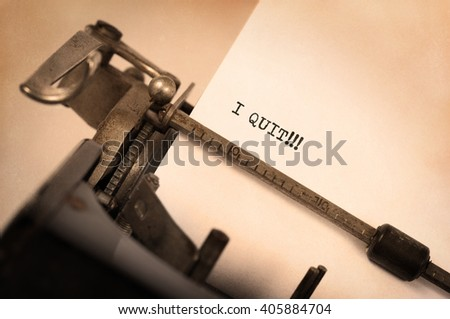 Vintage typewriter close-up - I Quit, concept of quitting - stock photo