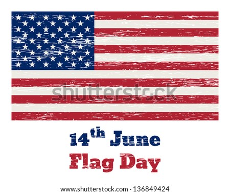 """Vintage USA flag with the inscription """"14 of June Flag Day"""" and scratches. Raster version. - stock photo"""