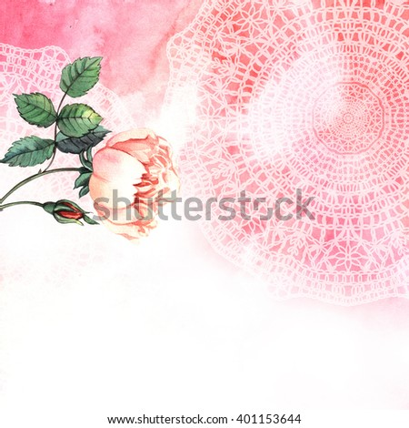 Vintage  watercolor  lace background with rose. Original watercolor. Hand painting. Illustration for greeting cards, invitations, and other printing projects.