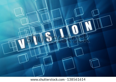 vision - text in 3d blue glass cubes with white letters, business concept word - stock photo