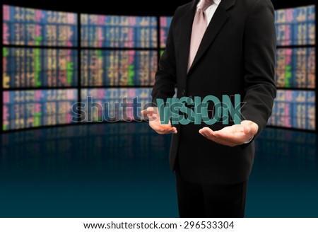 Vision text on hands businessman. - stock photo