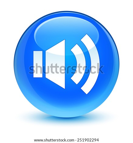 Volume icon glassy blue button - stock photo