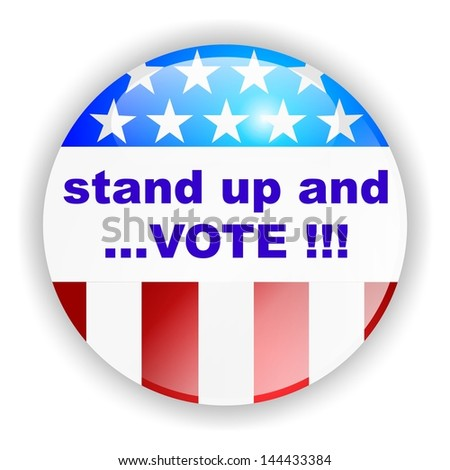 vote badge, stand up and VOTE - stock photo