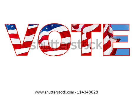 VOTE collage with a flying American flag inside the letters of the word: vote.  Reminder to vote. Isolated against white. Red white and blue theme. - stock photo