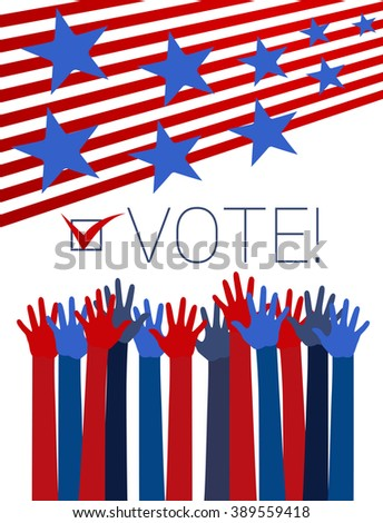 Vote conceptual illustration with raising hands, red stripes and blue stars. Raster