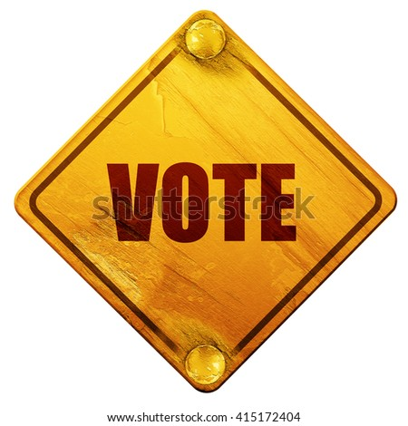 vote, 3D rendering, isolated grunge yellow road sign - stock photo