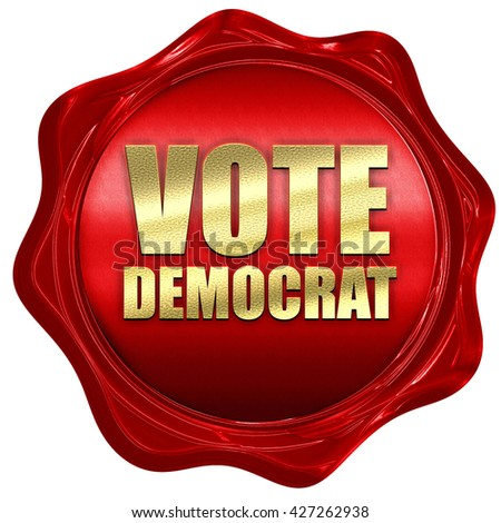 vote democrat, 3D rendering, a red wax seal - stock photo