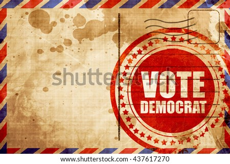 vote democrat, red grunge stamp on an airmail background - stock photo