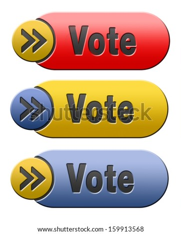 vote for elections free election for new democracy local national voting or choose your favorite winner for pop poll - stock photo