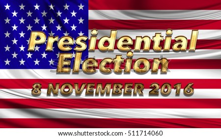 Vote of United States of America. Vote Now Presidential Election day. Politic Concept