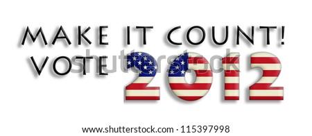 Voting slogan illustration for 2012 election - stock photo