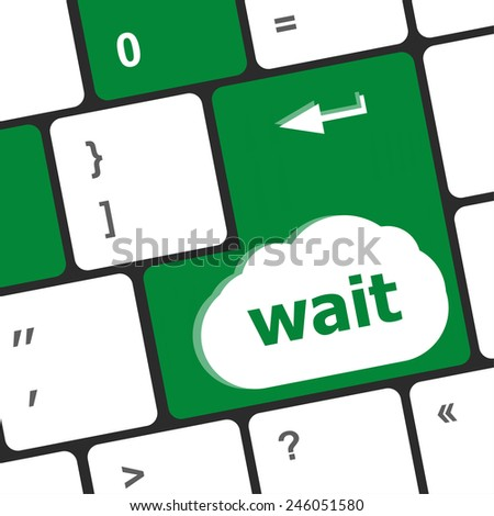 wait word button on a computer keyboard - stock photo