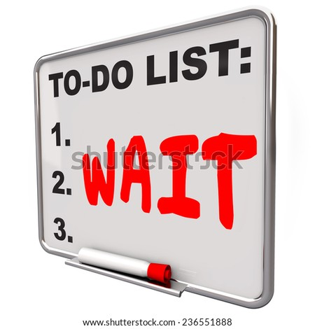 Wait word on a to do list to illustrate a delay or frustration over wasting time anticipating service that is bad, poor or late - stock photo