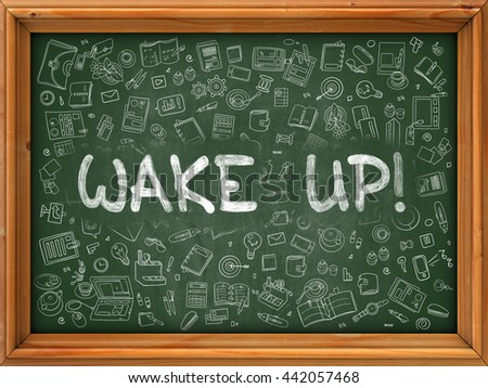 Wake Up - Handwritten Inscription by Chalk on Green Chalkboard with Doodle Icons Around. - stock photo