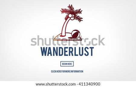 Wanderlust Travel Tourism Destination Concept - stock photo