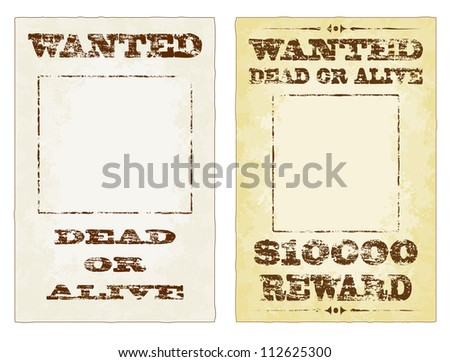 Wanted dead or alive grungy faded posters - stock photo