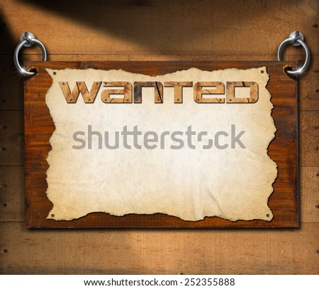 Wanted Signboard on Wooden Wall. Dark wooden sign board with torn empty parchment with written wanted. Hanging on a wooden wall.