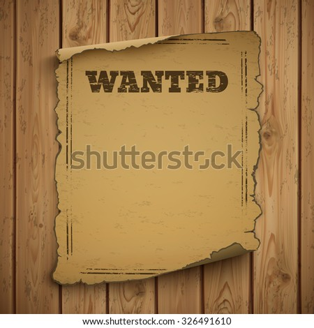 Wanted, wild west, grunge, old poster on wooden planks.