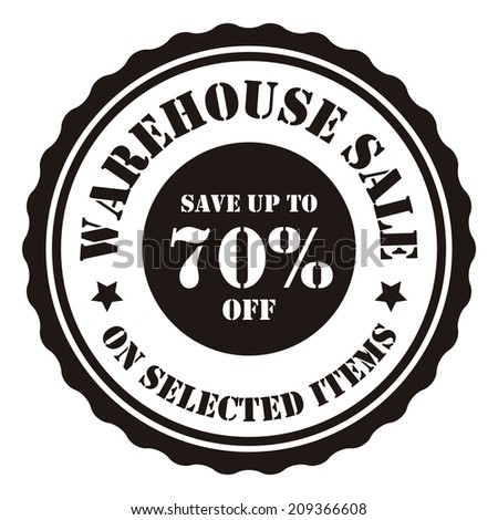 Warehouse Sale Save Up To 70 Percent Off On Selected Items on Black and White Vintage Badge, Icon, Button, Label Isolated on White - stock photo