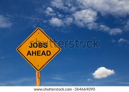 Warning message JOBS AHEAD.  - stock photo