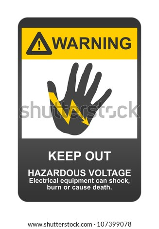 Warning Sigh With Message Keep Out, Hazardous Voltage Electrical Equipment Can Shock, Burn or Cause Death Isolated on White Background - stock photo